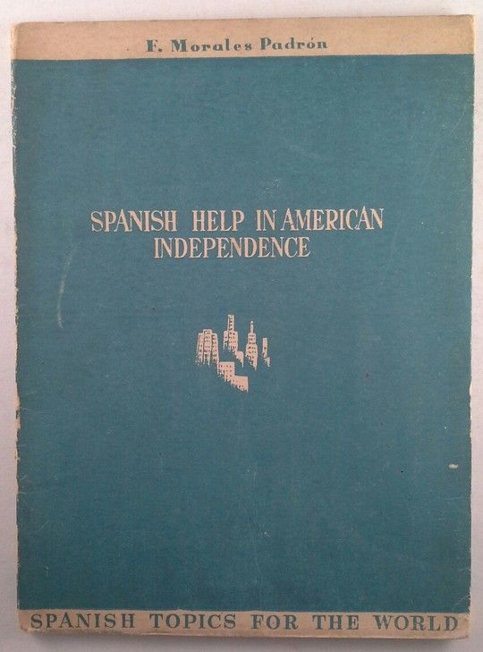 SPANISH HELP IN AMERICAN INDEPENDENCE