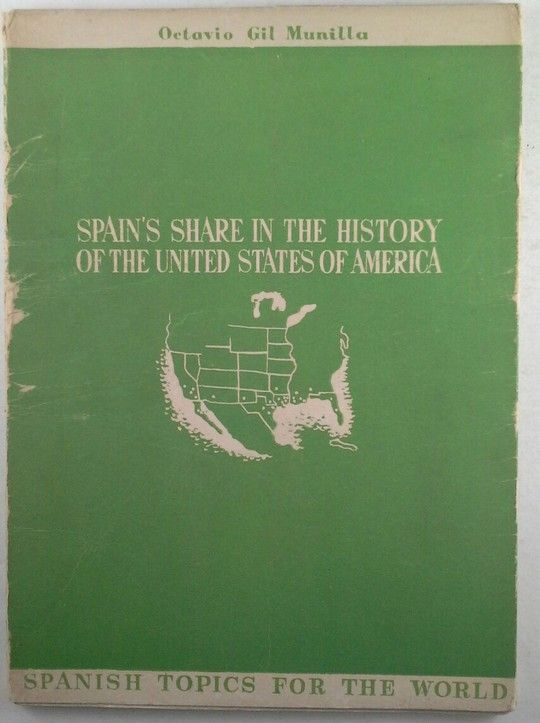 SPAIN'S SHARE IN THE HISTORY OF THE UNITED STATES OF AMERICA