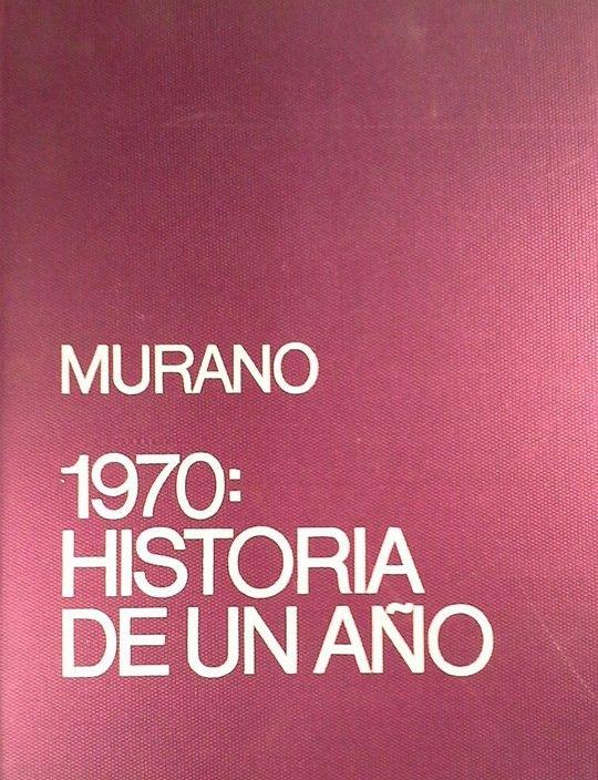 1970 HISTORIA DE UN AÑO