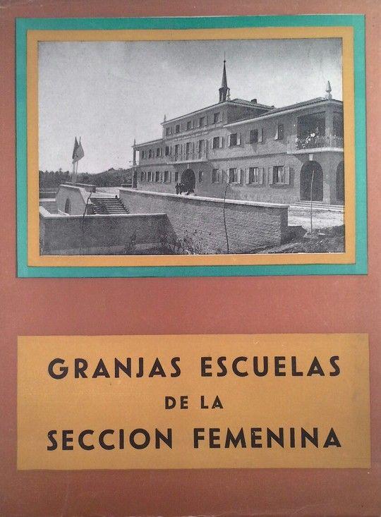 GRANJAS ESCUELAS DE LA SECCION FEMENINA