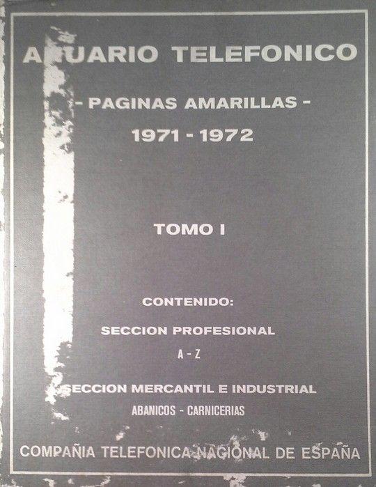 ANUARIO TELEFONICO  PAGINAS AMARILLAS 1971 1972  TOMO I