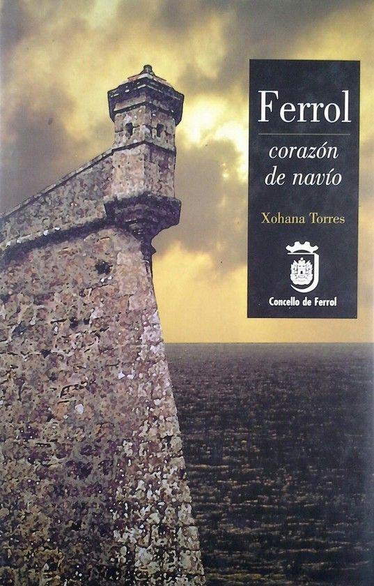 FERROL, CORAZÓN DE NAVIO