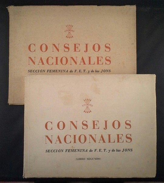 CONSEJOS NACIONALES. SECCION FEMENINA DEL FET Y DE LAS JONS. DOS TOMOS