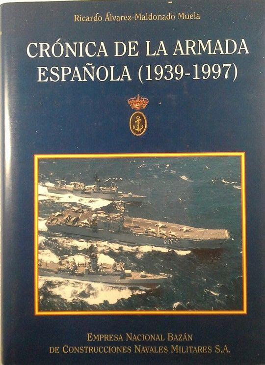 CRONICA DE LA ARMADA ESPAÑOLA  1939  1997