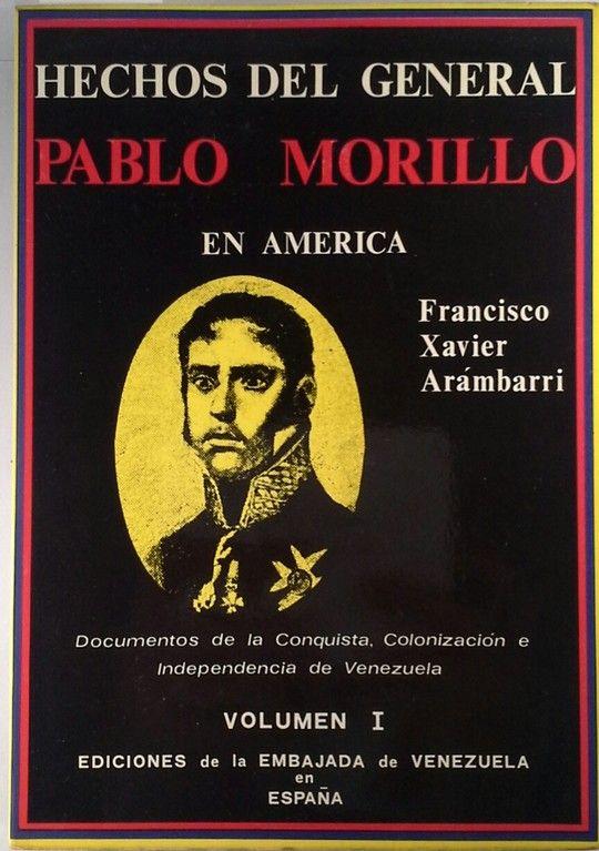 HECHOS DEL GENERAL PABLO MORILLO EN AMERICA