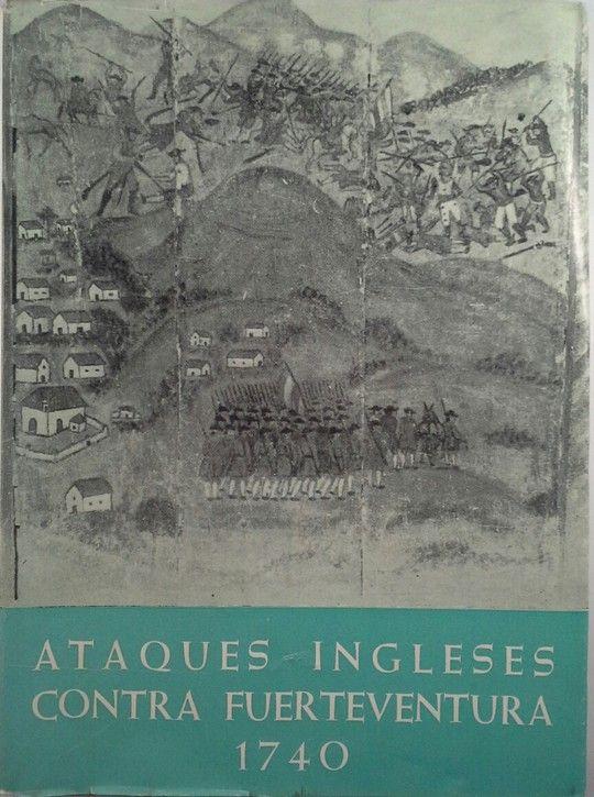 ATAQUES INGLESES CONTRA FUERTEVENTURA 1740