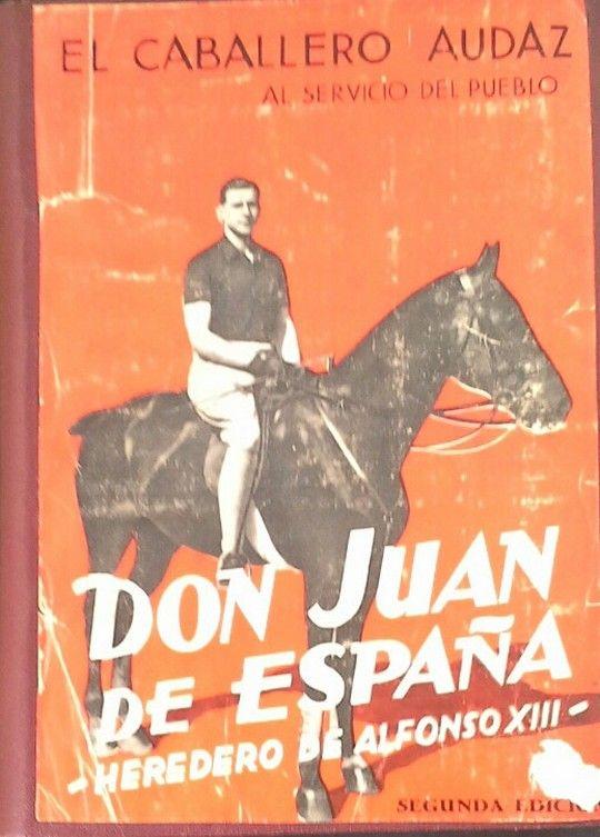 DON JUAN DE ESPAÑA, HEREDERO DE ALFONSO XIII