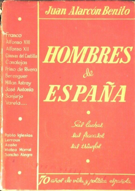 HOMBRES DE ESPAÑA. SUS LUCHAS, SUS FRACASOS, SUS TRIUNFOS