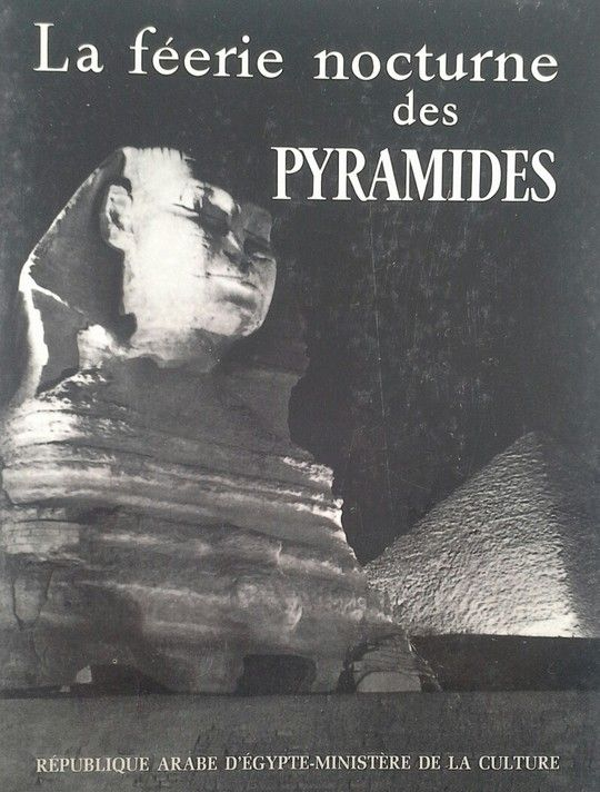LA FEERIE NOCTURNE DES PYRAMIDES