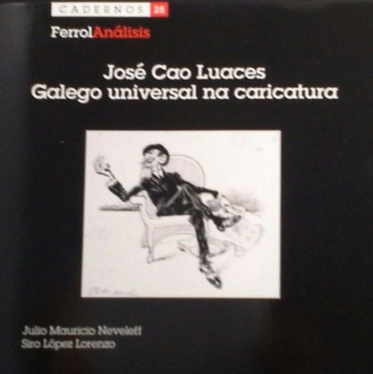 JOSÉ CAO LUACES. GALEGO UNIVERSAL NA CARICATURA