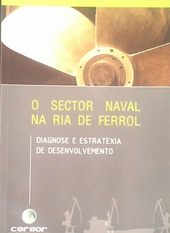 O SECTOR NAVAL NA RIA DE FERROL