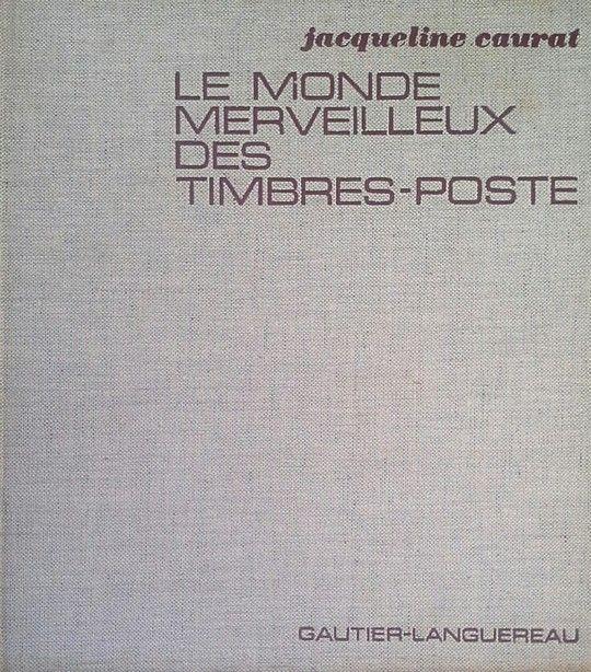 LE MONDE MERVELLEUX DES TIMBRES-POSTE