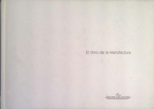 EL LIBRO DE LA MANUFACTURA JAEGER-LE COULTRE