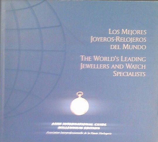 LOS MEJORES JOYEROS-RELOJEROS DEL MUNDO / THE WORLD'S LEADING JEWELLERS AND WATC