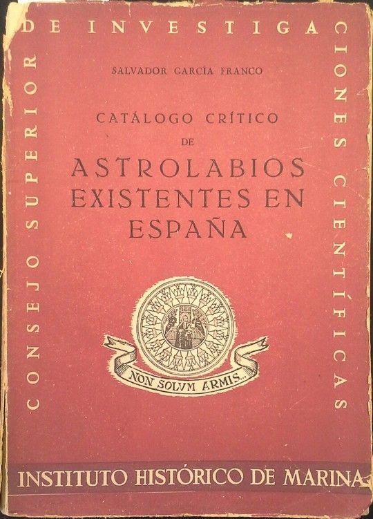 CATÁLOGO CRÍTICO DE LOS ASTROLABIOS EXISTENTES EN ESPAÑA