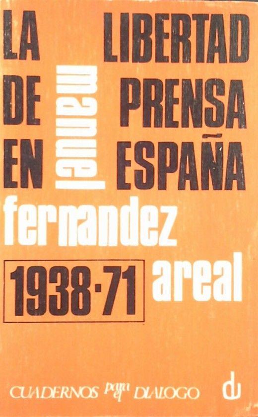 LA LIBERTAD DE PRENSA EN ESPAÑA 1938-1971
