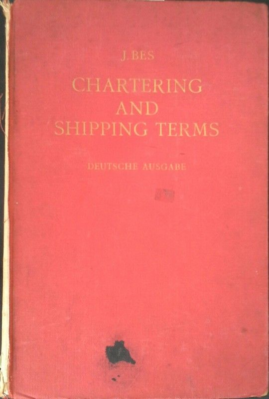CHARTERING AND SHIPPING TERMS - DEUSTCHE AUSGABE