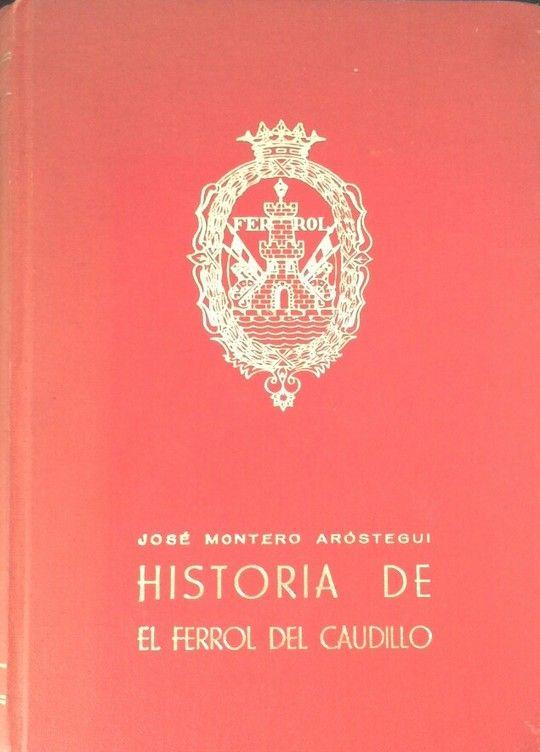 HISTORIA DEL FERROL DEL CAUDILLO