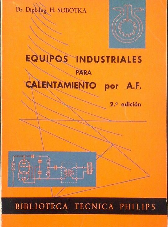 EQUIPOS INDUSTRIALES PARA CALENTAMIENTO POR A. F.