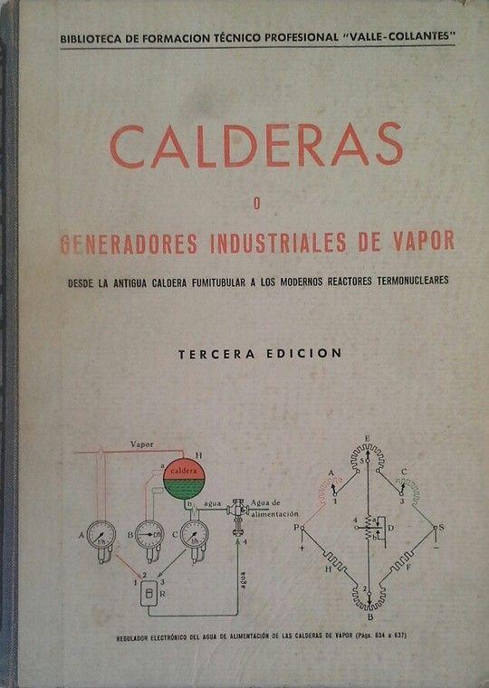 CALDERAS O GENERADORES DE VAPOR DE TODAS CLASES Y TERMOTECNIA