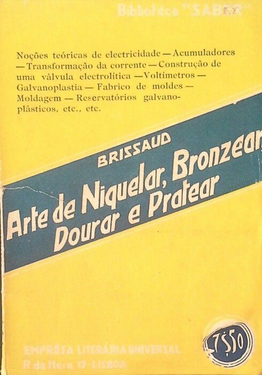 ARTE DE NIQUELAR, BRONZEAR, DOURAR E PRATEAR