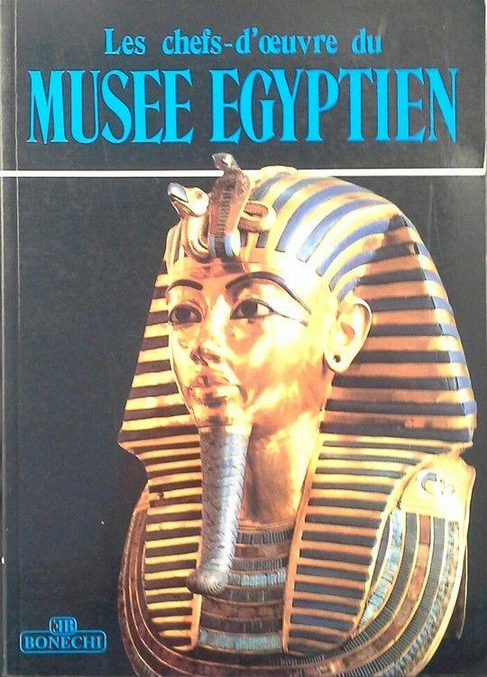 LES CHEFS-D'OEUVRE DU MUSEE EGIPTIEN