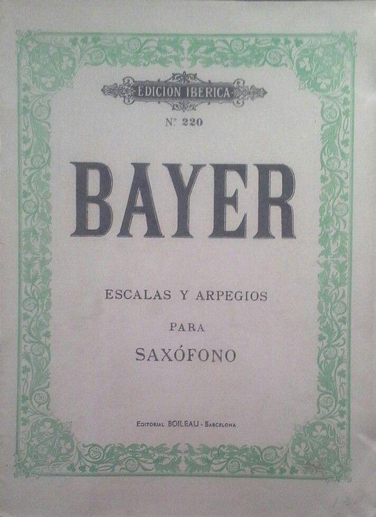 BAYER - ESCALAS Y ARPEGIOS PARA SAXÓFONO
