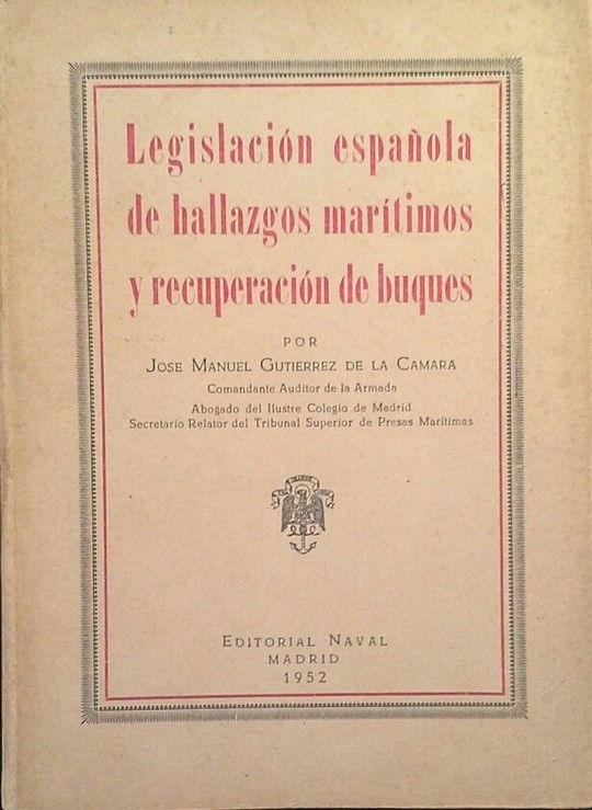 LEGISLACIÓN ESPAÑOLA DE HALLAZGOS MARÍTIMOS Y RECUPERACIÓN DE BUQUES