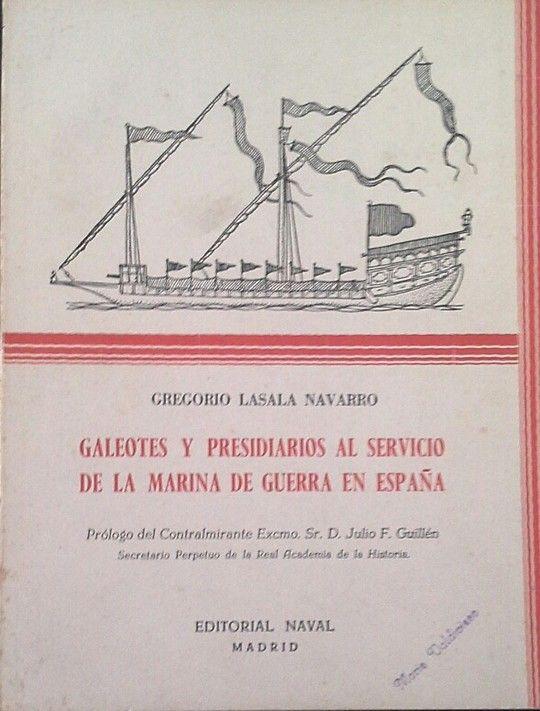 GALEOTES Y PRESIDIARIOS AL SERVICIO DE LA MARINA DE GUERRA EN ESPAÑA