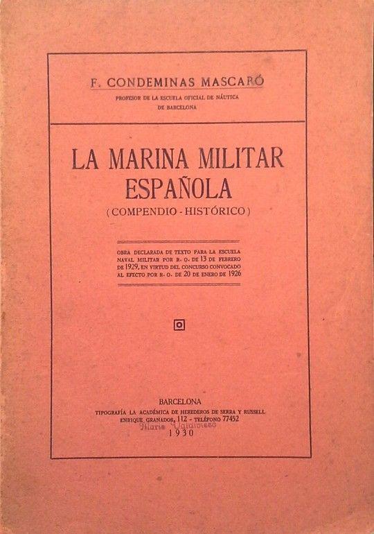 LA MARINA MILITAR ESPAÑOLA - COMPENDIO HISTÓRICO