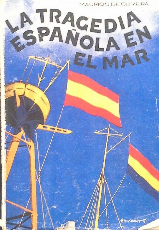 LA TRAGEDIA ESPAÑOLA EN EL MAR