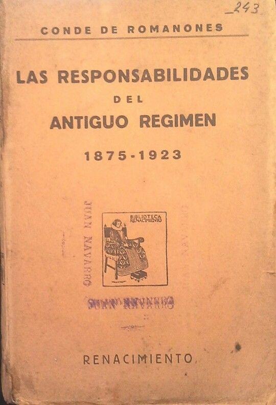 LAS RESPONSABILIDADES  POLÍTICAS DEL ANTIGUO RÉGIMEN 1875-1923