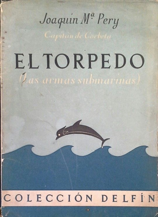 EL TORPEDO (LAS ARMAS SUBMARINAS)