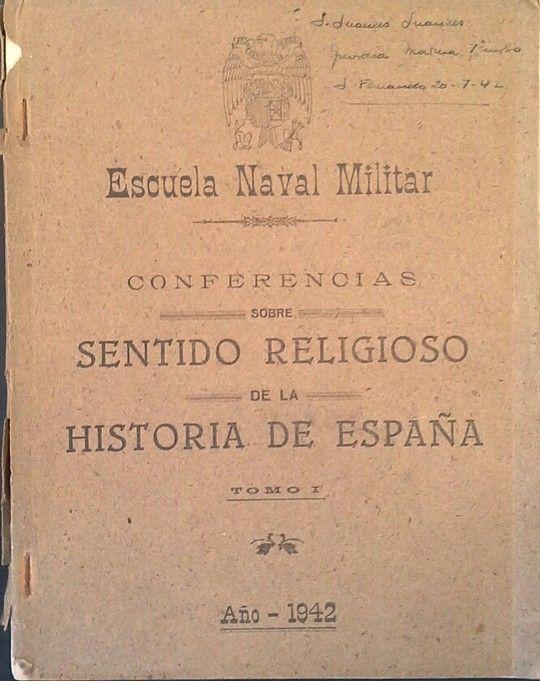 CONFERENCIAS SOBRE SENTIDO RELIGIOSO DE LA HISTORIA DE ESPAÑA