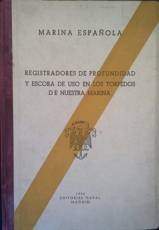 REGISTRADORES DE PROFUNDIDAD Y ESCORA DE USO EN LOS TORPEDOS DE NUESTRA MARINA