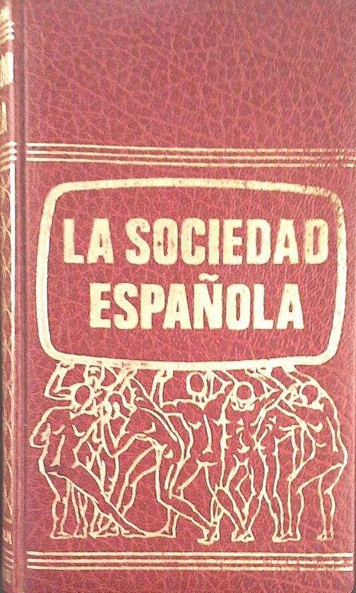 LA SOCIEDAD ESPAÑOLA