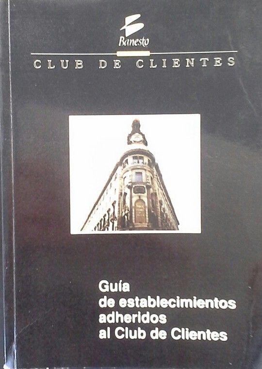 GUÍA DE ESTABLECIMIENTOS ADHERIDOS AL CLUB DE CLIENTES