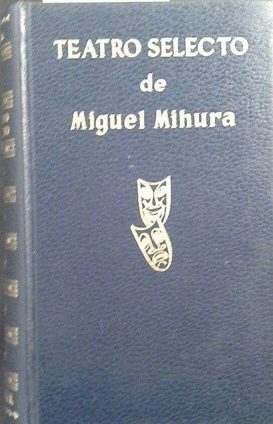 TEATRO SELECTO DE MIGUEL MIHURA
