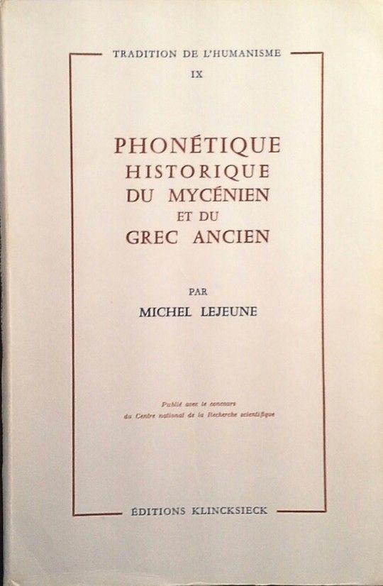 PHONETIQUE HISTORIQUE DU MYCÉNIEN ET DU GREC ANCIEN