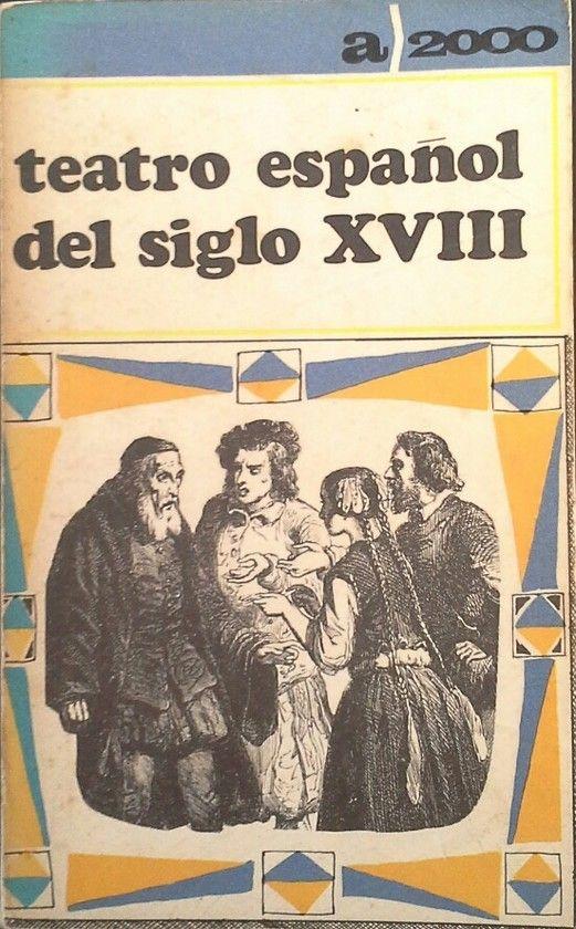 TEATRO ESPAÑOL DEL SIGLO XVIII