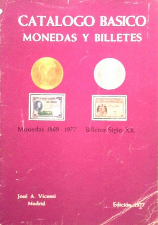 CATÁLOGO BÁSICO DE MONEDAS Y BILLETES ESPAÑOLES - EDICIÓN 1977