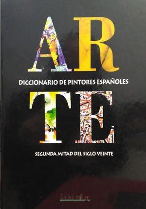 ARTE - DICCIONARIO DE PINTORES ESPAÑOLES - SEGUNDA MITAD DEL SIGLO XX