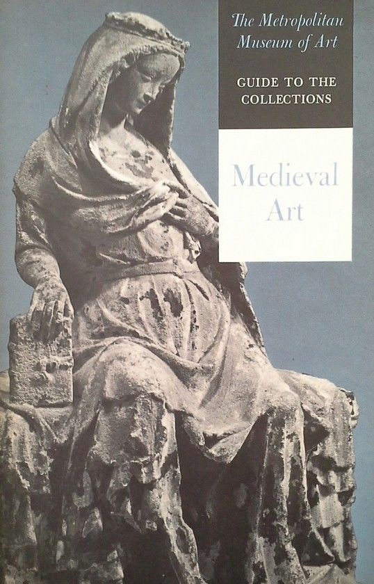 THE METROPOLITAN MUSEUM OF ART - GUIDE TO THE COLLECTIONS - MEDIEVAL ART