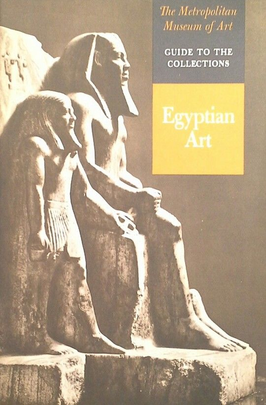 THE METROPOLITAN MUSEUM OF ART - GUIDE TO THE COLLECTIONS - EGYPTIAN ART