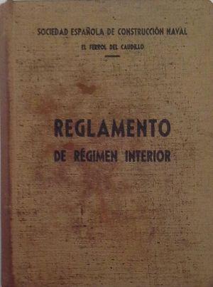 REGLAMENTO DE RÉGIMEN INTERIOR DE LA SOCIEDAD ESPAÑOLA DE CONSTRUCCIÓN NAVAL