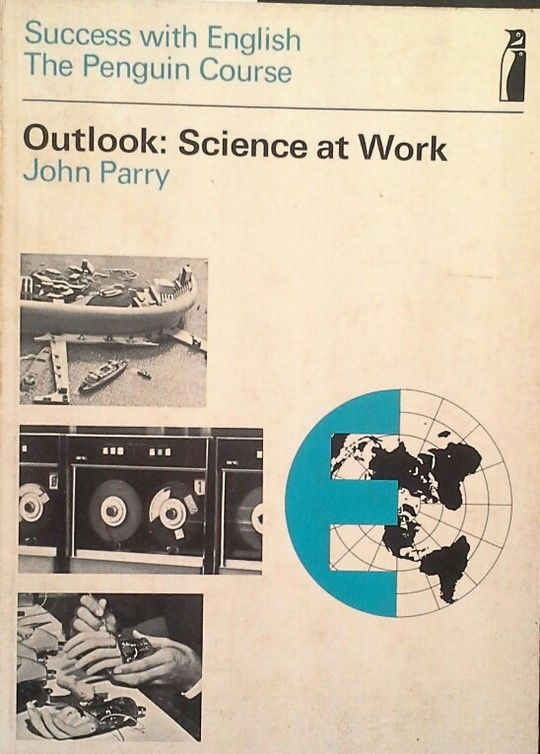 OUTLOOK: SCIENCE AT WORK