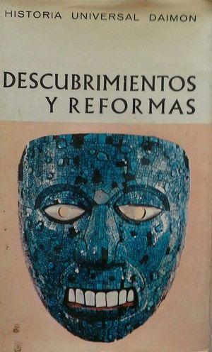 DESCUBRIMIENTOS Y REFORMAS - NUEVOS HORIZONTES... NUEVAS PERSPECTIVAS