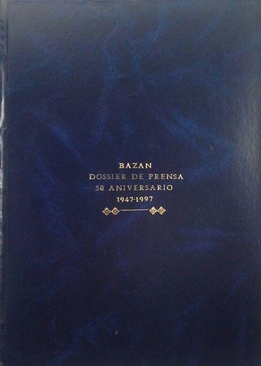 BAZÁN - DOSSIER DE PRENSA 50 ANIVERSARIO 1947-1997