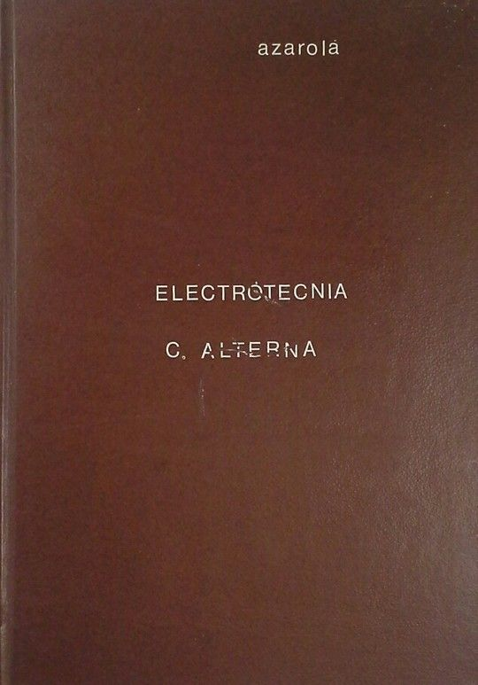 ELECTROTECNIA - ELECTROTECNIA APLICADA A LA CORRIENTE ALTERNA (MÁQUINAS)
