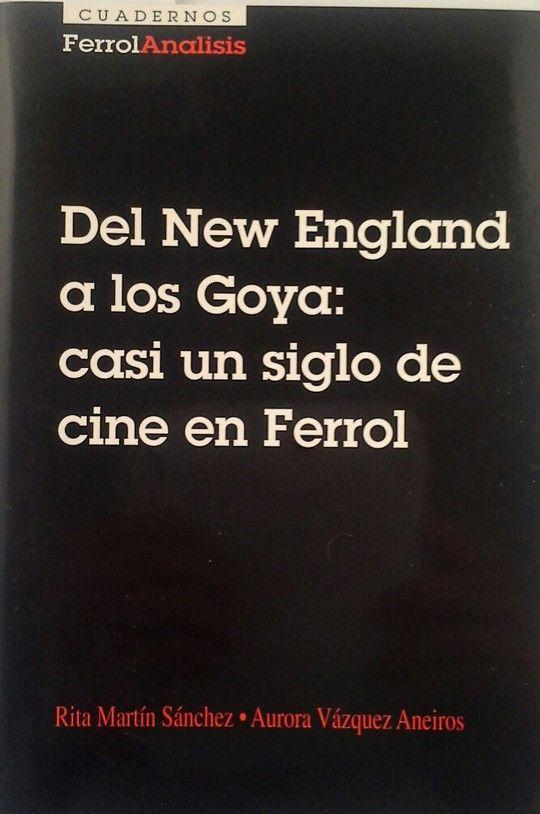 DEL NEW ENGLAND A LOS GOYA: CASI UN SIGLO DE CINE EN FERROL